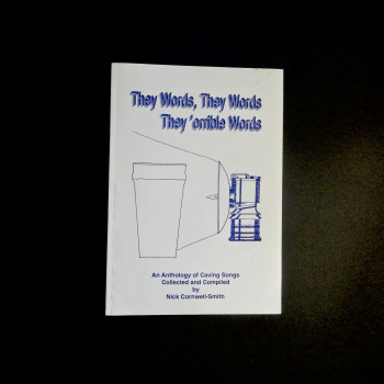 They Words, They Words, They 'orrible Words;  An Anthology of Caving Songs, autographed. - Product Image