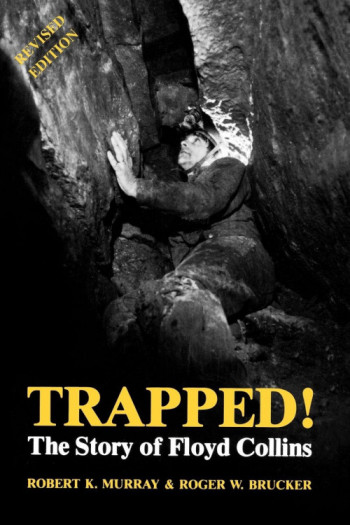 Trapped The Story Of Floyd Collins Revised Edition - Product Image