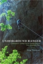 Underground Ranger: Adventures in Carlsbad Caverns National Park and Other Remarkable Places - Product Image