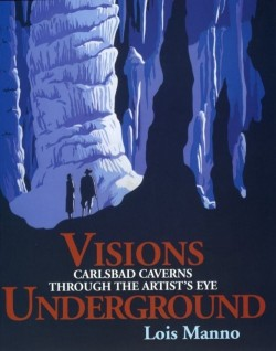 Visions Underground, Carlsbad Caverns Through the Artist's Eye - Product Image