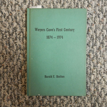 Weyers Cave's First Century 1874-1974,by Harold E. Skelton - Product Image