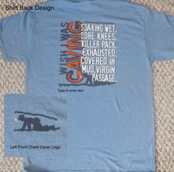 Wish I Was Caving Shirt (Back Design With Front Logo) - Product Image